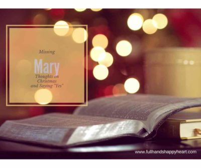 "Missing Mary – Thoughts On Christmas and Saying ""Yes"""