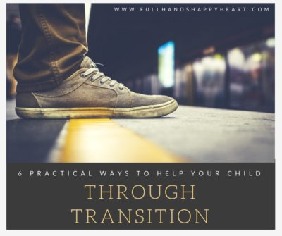 6 Practical Ways to Help Your Child Through Transition