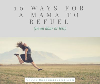 10 Ways For a Mama to Refuel (In an Hour or Less)